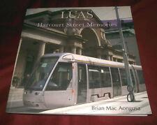 LUAS. HARCOURT STREET MEMORIES. Brian Mac Aongusa. TRAMS. DUBLIN. Fully Illustr.