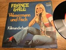 "FRANCE GALL ""WASSERMANN UND FISCH/KILIMANDSCHARO"" DECCA WEST GERMANY USED STEREO"