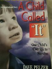 "A Child Called ""It"" : One Child's Courage to Survive by Dave Pelzer (2004, Pape…"