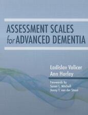 ASSESSMENT SCALES FOR ADVANCED DEMENTIA - VOLICER, LADISLAV, M.D., PH.D./ HURLEY