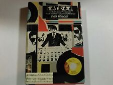 He's a Rebel-The Truth About Phil Spector by Mark Ribowsky First Edition