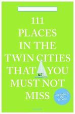 111 Places in the Twin Cities That You Must Not Miss (Paperback or Softback)