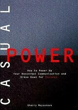 Casual Power:: How to Power Up Your Nonverbal Communication & Dress Down for Suc