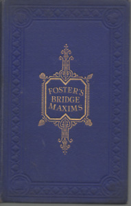 R F FOSTER BRIDGE MAXIMS FIRST EDITION HARDBACK 1904