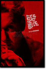 DYLAN THOMAS ART PRINT PHOTO POSTER GIFT QUOTE POET