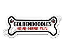 *Dog Bone Magnet* Goldendoodles Have More Fun  Car Truck Locker
