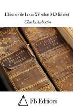 L' histoire de Louis XV Selon M. Michelet by Charles Aubertin (2014, Paperback)