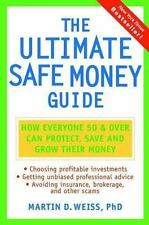 The Ultimate Safe Money Guide: How Everyone 50 and Over Can Protect, Save, and G