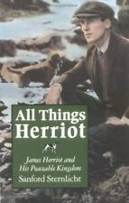All Things Herriot : James Herriot and His Peaceable Kingdom by Sanford...