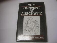 The Convent at Auschwitz by Wladyslaw T. Bartoszewski