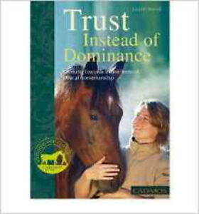 Trust Instead of Dominance Working Towards a New Form of Ethical Horsemanship by