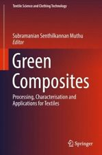 Green Composites: Processing, Characterisation And Applications For Textile...