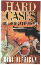 Hard Cases: True Stories Of Irish Crime Gene Kerrigan Gill & MacMillan 1996 Good