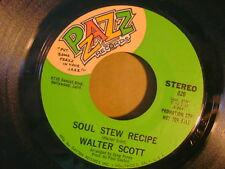 ORIG MINT/M- FUNK SOUL 45~WALTER SCOTT~SOUL STEW RECIPE/FEELING SOMETHING~PZAZZ