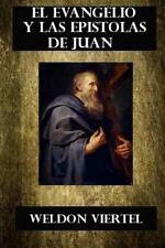 El Evangelio y Las Epistolas de Juan : Comentario Biblico Del Apostol Juan by...