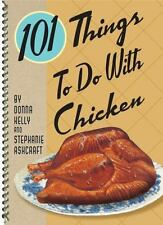 101 Things to do with Chicken (101 Things to Do With...)