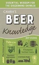 Camra's Beer Knowledge: Essential Wisdom for the Discerning Drink by Evans, Jeff