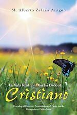 La Vida Real Que Dios Ha Dado Al Cristiano : Descubra el Dominio Auténtico...