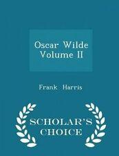 Oscar Wilde Volume II - Scholar's Choice Edition by Harris, Frank -Paperback