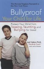 """BULLYPROOF YOUR CHILD BY JOEL HABER, PH.D """"THE BULLY COACH"""" WITH JENNA GLATZER"""