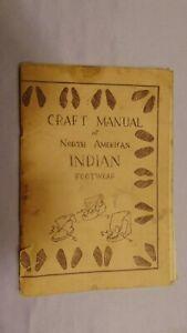 VINTAGE CRAFT MANUAL NORTH AMERICA INDIAN FOOTWEAR GEORGE M. WHITE 1st. EDITION