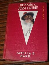 The Heart Of Jessy Laurie by Amelia Barr 1907 Book