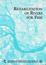 REHABILITATION of RIVERS for FISH spawning cyprinids dams barrages vegetation