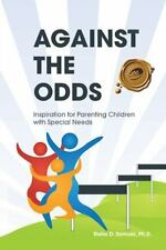 Against the Odds: Inspiration for Parenting Children with Special Needs (Hardbac