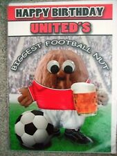 "THE NUTS - ""UNITED'S BIGGEST FOOTBALL NUT!"" BIRTHDAY CARD (CELLOPHANE SEALED)"