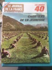 Le Journal de la France les années 40 - n°122 - CHANTIERS DE LA JEUNESSE