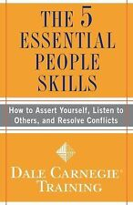 The 5 Essential People Skills: How to Assert Yourself, Listen to Others, and Res
