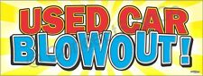 1.5'x4' USED CAR BLOWOUT BANNER Outdoor Indoor Sign Sale Auto Dealer Clearance
