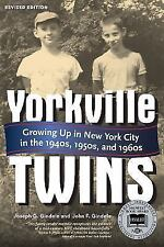 Yorkville Twins: Growing Up in New York City in the 1940s, 1950s, and 1960s PB S