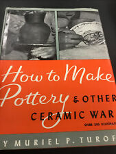 How to Make Pottery and other ceramic ware Muriel Turoff 1949 369 illustrations