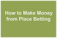 How to Make Money from Place Betting Horse Racing - Betfair Betting System