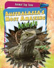 Australasia's Most Amazing Animals (Animal Top Tens) Ganeri, Anita Very Good Boo