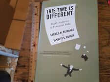 This Time Is Different : Eight Centuries of Financial Folly by Reinhart 2009