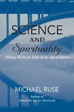 Science and Spirituality: Making Room for Faith in the Age of Science (Paperback