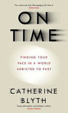 On Time: Finding Your Pace in a World Addicted to Fast | Catherine Blyth