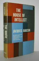 Jacques Barzun / THE HOUSE OF INTELLECT 1st Edition 1959