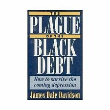 B0006F4FF0 The plague of the black debt: How to survive the coming depression