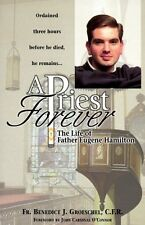 A Priest Forever: The Life of Eugene Hamilton by Fr Benedict J Groeschel C.F.R.