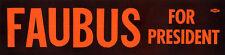 1960 Orval Faubus for President Bumper Sticker ~ Arkansas Segregationist (4980)