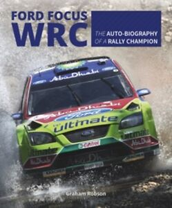 Ford Focus WRC - The auto-biography of a rally champion