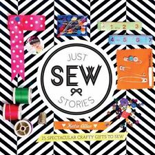 Just Sew Stories: 25 spectacular crafty gifts to sew-ExLibrary