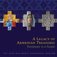 A Legacy of Armenian Treasures : Testimony to a People-The Alex and Marie...