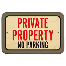 "Private Property No Parking 9"" x 6"" Wood Sign"