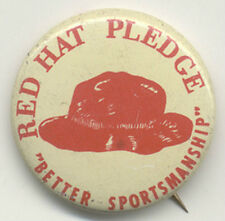 "RED HAT PLEDGE ~ ""BETTER SPORTSMANSHIP"" ~ LITHO PINBACK"