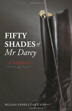 Fifty Shades Of Mr Darcy A ParodyWilliam Codpiece Thwackery