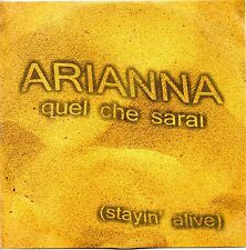Arianna Quel Che Sarai (Stayin'Alive Bee Gees) Cd singolo Promo  Nm One Track